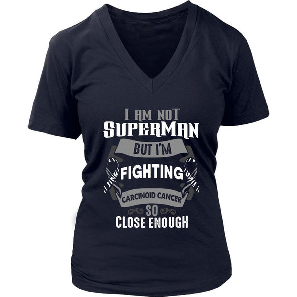 I Am Not Superman But Im Fighting Carcinoid Cancer So Close Enough VNeck TShirt-T-shirt-District Womens V-Neck-Navy-JoyHip.Com
