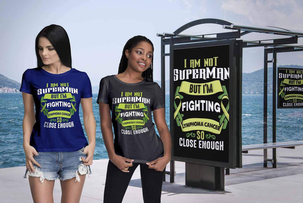 I Am Not Superman But Im Fighting Lymphoma So Close Enough Women TShirt-T-shirt-JoyHip.Com