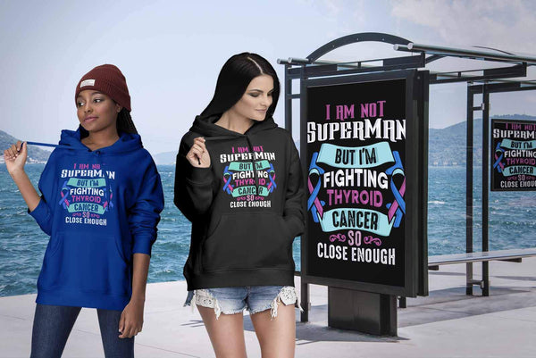I Am Not Superman But Im Fighting Thyroid Cancer So Close Enough Gift Hoodie-T-shirt-JoyHip.Com