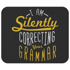I Am Silently Correcting Your Grammar Mouse Pad Unique Snarky Funny Humor Gifts-Mousepads-Black-JoyHip.Com