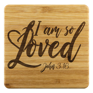 I Am So Loved John 3:16 Cute Funny Drink Coasters Set Fun Christian Gifts Ideas-Coasters-Bamboo Coaster - 4pc-JoyHip.Com
