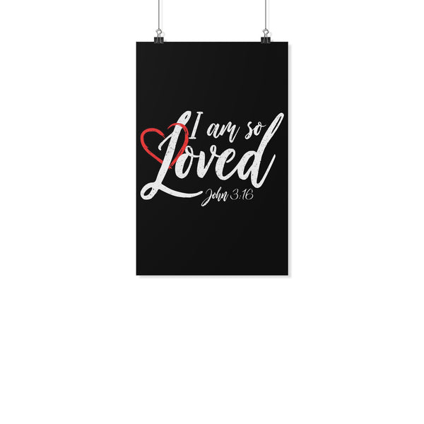 I Am So Loved John3:16 Christian Poster Wall Art Room Decor Gift Idea Religious-Posters 2-11x17-JoyHip.Com