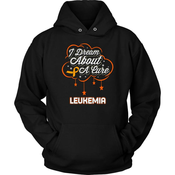 I Dream About A Cure For Leukemia Awareness Orange Ribbon Hoodie-T-shirt-Unisex Hoodie-Black-JoyHip.Com