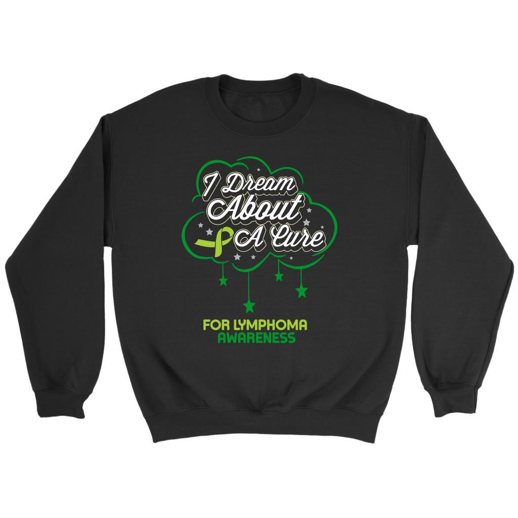 I Dream About A Cure For Lymphoma Awareness Lime Green Ribbon Gift Idea Sweater-T-shirt-Crewneck Sweatshirt-Black-JoyHip.Com