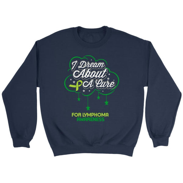 I Dream About A Cure For Lymphoma Awareness Lime Green Ribbon Gift Idea Sweater-T-shirt-Crewneck Sweatshirt-Navy-JoyHip.Com