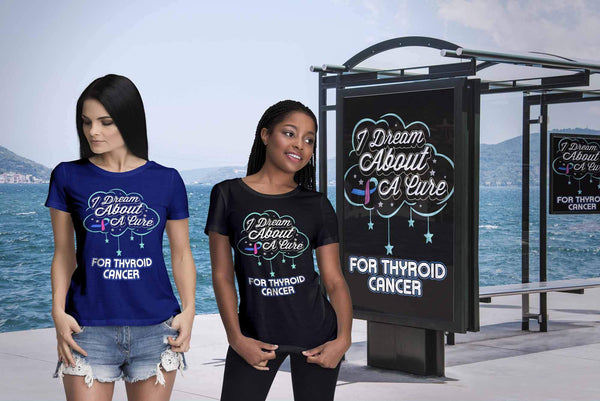 I Dream About A Cure For Thyroid Cancer Teal Pink & Blue Ribbon Women TShirt-T-shirt-JoyHip.Com