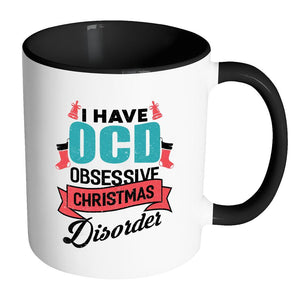 I Have OCD Obsessive Christmas Disorder Festive Funny Ugly Christmas Holiday Sweater 11oz Accent Coffee Mug (7 Colors)-Drinkware-Accent Mug - Black-JoyHip.Com