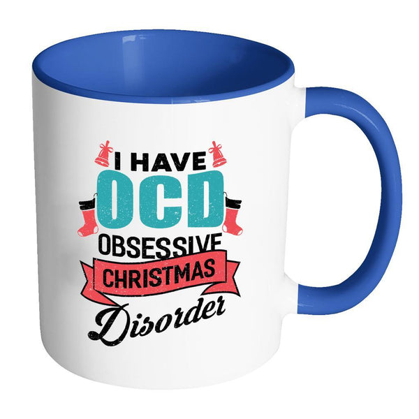 I Have OCD Obsessive Christmas Disorder Festive Funny Ugly Christmas Holiday Sweater 11oz Accent Coffee Mug (7 Colors)-Drinkware-Accent Mug - Blue-JoyHip.Com