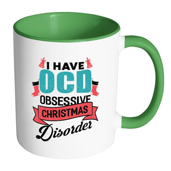 I Have OCD Obsessive Christmas Disorder Festive Funny Ugly Christmas Holiday Sweater 11oz Accent Coffee Mug (7 Colors)-Drinkware-Accent Mug - Green-JoyHip.Com