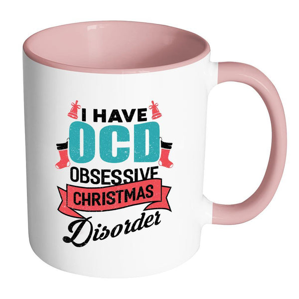 I Have OCD Obsessive Christmas Disorder Festive Funny Ugly Christmas Holiday Sweater 11oz Accent Coffee Mug (7 Colors)-Drinkware-Accent Mug - Pink-JoyHip.Com