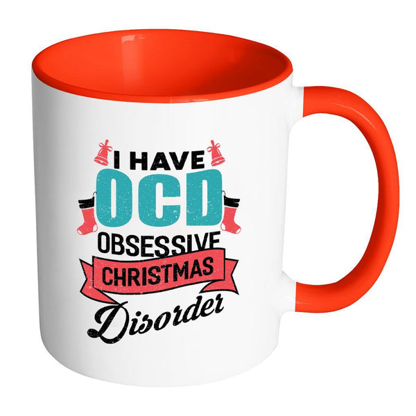 I Have OCD Obsessive Christmas Disorder Festive Funny Ugly Christmas Holiday Sweater 11oz Accent Coffee Mug (7 Colors)-Drinkware-Accent Mug - Red-JoyHip.Com