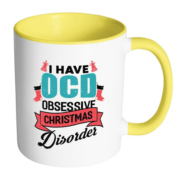 I Have OCD Obsessive Christmas Disorder Festive Funny Ugly Christmas Holiday Sweater 11oz Accent Coffee Mug (7 Colors)-Drinkware-Accent Mug - Yellow-JoyHip.Com