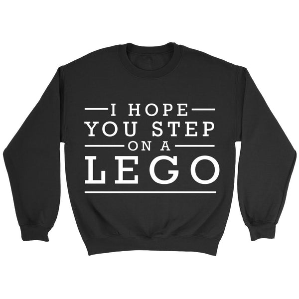 I Hope You Step On A Lego Humor Gag Funny Quotes V-Neck/T-Shirt/Crewneck Sweatshirt/Hoodie-T-shirt-Crewneck Sweatshirt-Black-JoyHip.Com
