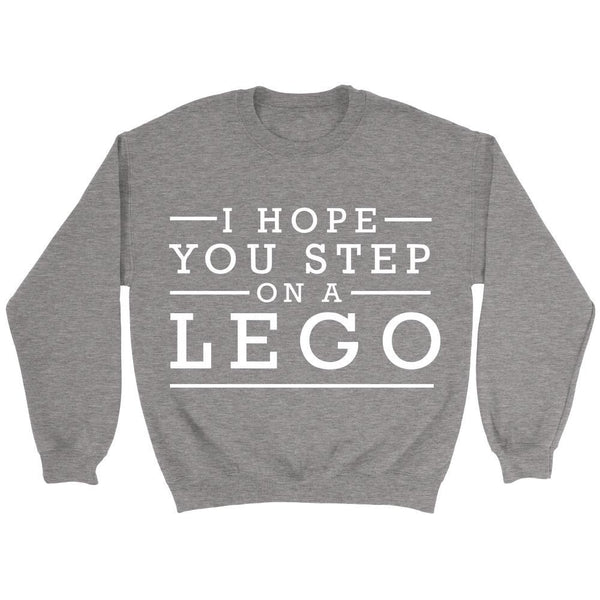 I Hope You Step On A Lego Humor Gag Funny Quotes V-Neck/T-Shirt/Crewneck Sweatshirt/Hoodie-T-shirt-Crewneck Sweatshirt-Grey-JoyHip.Com