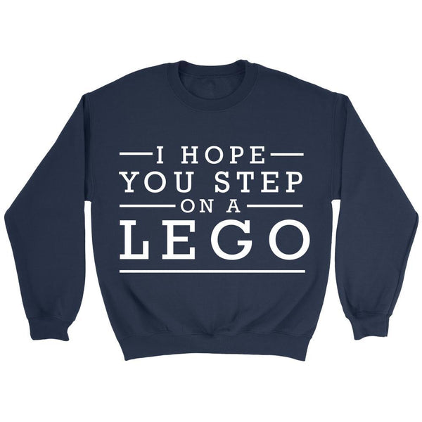 I Hope You Step On A Lego Humor Gag Funny Quotes V-Neck/T-Shirt/Crewneck Sweatshirt/Hoodie-T-shirt-Crewneck Sweatshirt-Navy-JoyHip.Com