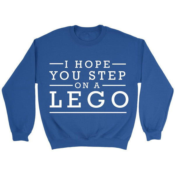 I Hope You Step On A Lego Humor Gag Funny Quotes V-Neck/T-Shirt/Crewneck Sweatshirt/Hoodie-T-shirt-Crewneck Sweatshirt-Royal Blue-JoyHip.Com