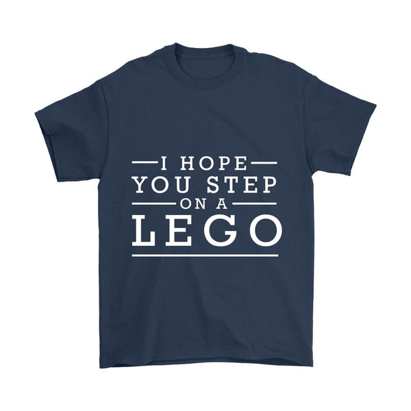 I Hope You Step On A Lego Humor Gag Funny Quotes V-Neck/T-Shirt/Crewneck Sweatshirt/Hoodie-T-shirt-Gildan Mens T-Shirt-Navy-JoyHip.Com