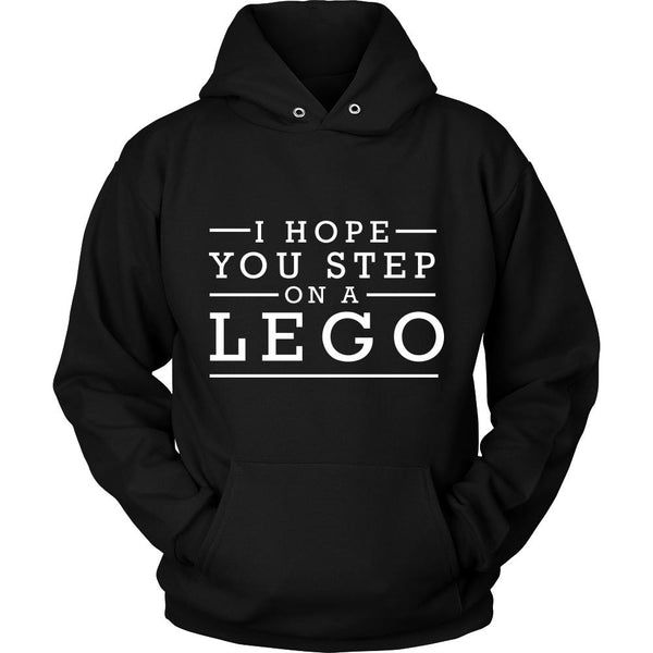 I Hope You Step On A Lego Humor Gag Funny Quotes V-Neck/T-Shirt/Crewneck Sweatshirt/Hoodie-T-shirt-Unisex Hoodie-Black-JoyHip.Com