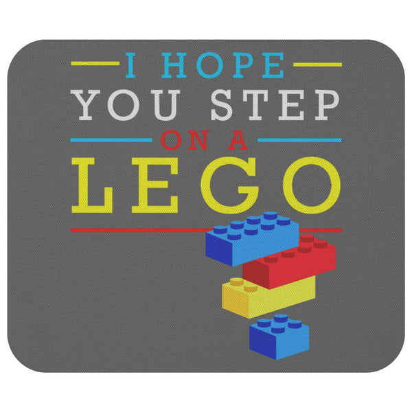I Hope You Step On A Lego Mouse Pad Unique Snarky Funny Humor Gift Ideas Sarcasm-Mousepads-Grey-JoyHip.Com