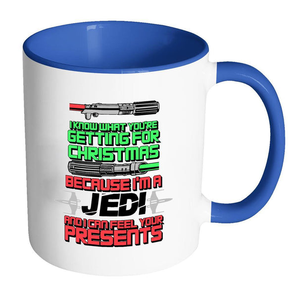I Know What You're Getting For Christmas Because I'm A Jedi And I can Feel Your Presents Festive Funny Ugly Christmas Holiday Sweater 11oz Accent Coffee Mug (7 Colors)-Drinkware-Accent Mug - Blue-JoyHip.Com