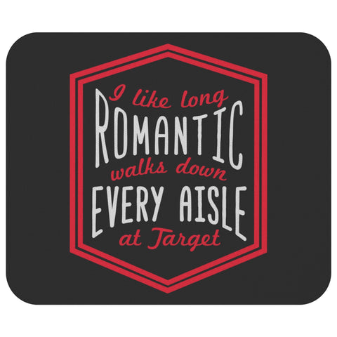 I Like Long Romantic Walk Down Every Aisle At Target Mouse Pad Unique Funny Gift-Mousepads-Black-JoyHip.Com