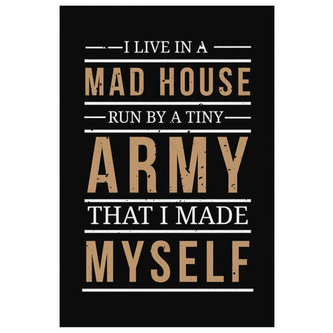 I Live In A Mad House Run By Tiny Army That I Made Myself Funny Mothers Canvas-Canvas Wall Art 2-8 x 12-JoyHip.Com