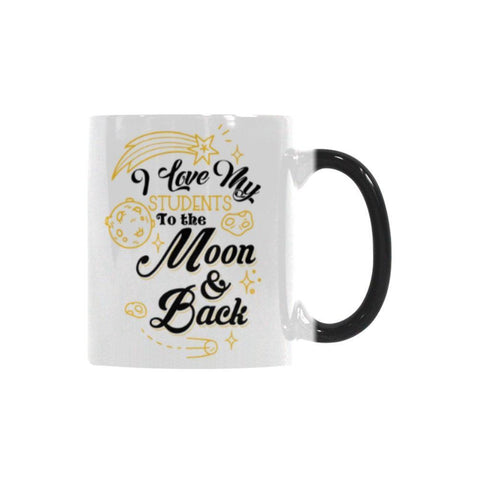 I Love My Students To The Moon & Back Teacher Color Changing/Morphing 11oz Coffee Mug-Morphing Mug-One Size-JoyHip.Com