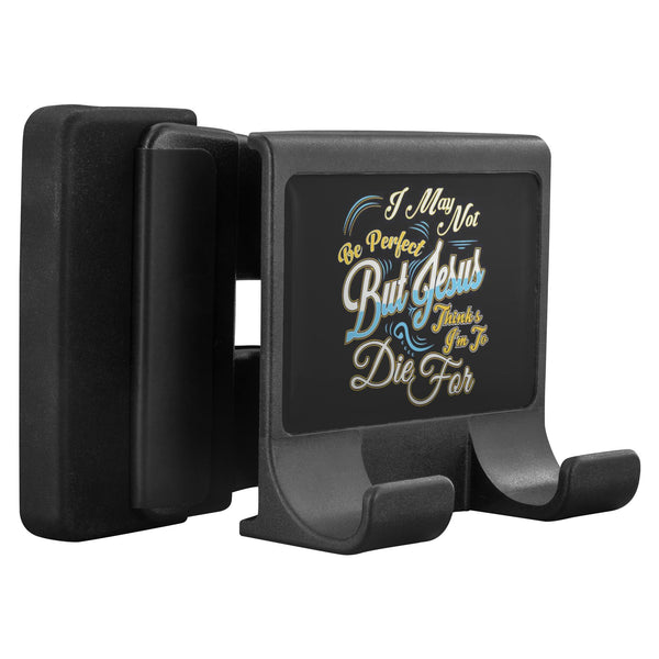 I May Not Be Perfect But Jesus Thinks Im To Die For Cell Phone Monitor Holder-Moniclip-Moniclip-JoyHip.Com