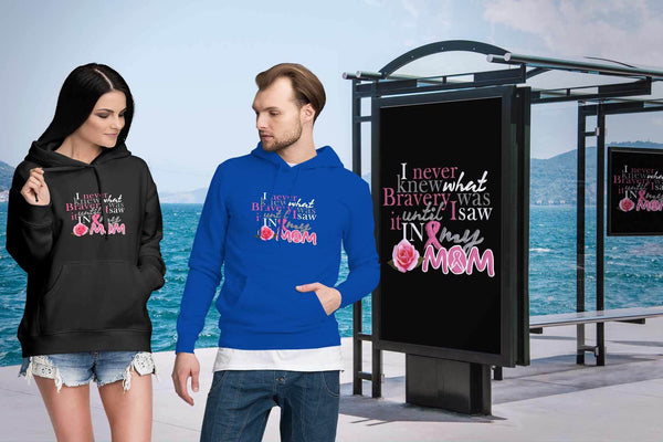 I Never Knew What Bravery Was Until I Saw It In My Mom Pink Rose Cancer Hoodie-T-shirt-JoyHip.Com
