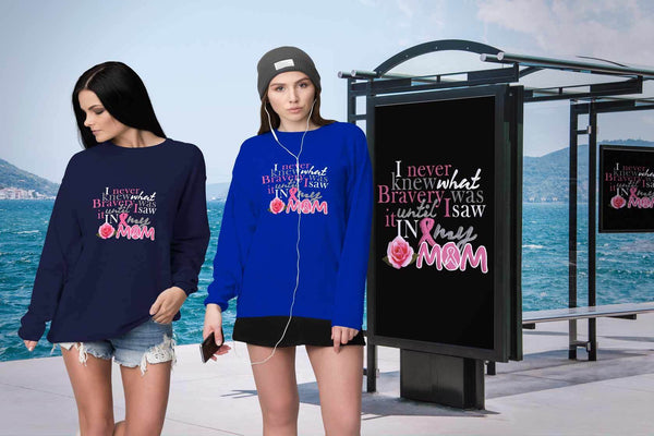 I Never Knew What Bravery Was Until I Saw It In My Mom Pink Rose Cancer Sweater-T-shirt-JoyHip.Com