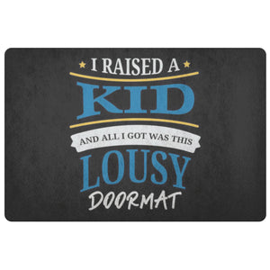I Raised A Kid & All I Got Was This Lousy Doormat 18X26 Door Mat 1st Mothers Day-Doormat-Black-JoyHip.Com
