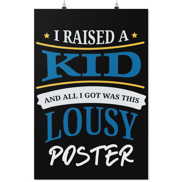 I Raised A Kid & All I Got Was This Lousy Poster Funny Cute Mothers Day Wall Art-Posters 2-24x36-JoyHip.Com