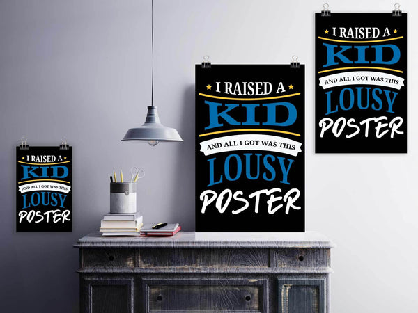 I Raised A Kid & All I Got Was This Lousy Poster Funny Cute Mothers Day Wall Art-Posters 2-JoyHip.Com