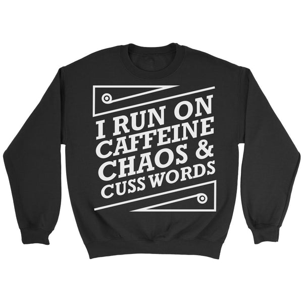 I Run On Caffeine Chaos & Cuss Words Humor Gag Funny Quotes V-Neck/T-Shirt/Crewneck Sweatshirt/Hoodie For Women-T-shirt-Crewneck Sweatshirt-Black-JoyHip.Com