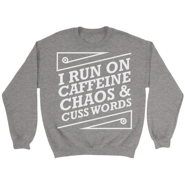 I Run On Caffeine Chaos & Cuss Words Humor Gag Funny Quotes V-Neck/T-Shirt/Crewneck Sweatshirt/Hoodie For Women-T-shirt-Crewneck Sweatshirt-Grey-JoyHip.Com