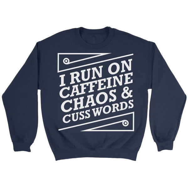 I Run On Caffeine Chaos & Cuss Words Humor Gag Funny Quotes V-Neck/T-Shirt/Crewneck Sweatshirt/Hoodie For Women-T-shirt-Crewneck Sweatshirt-Navy-JoyHip.Com