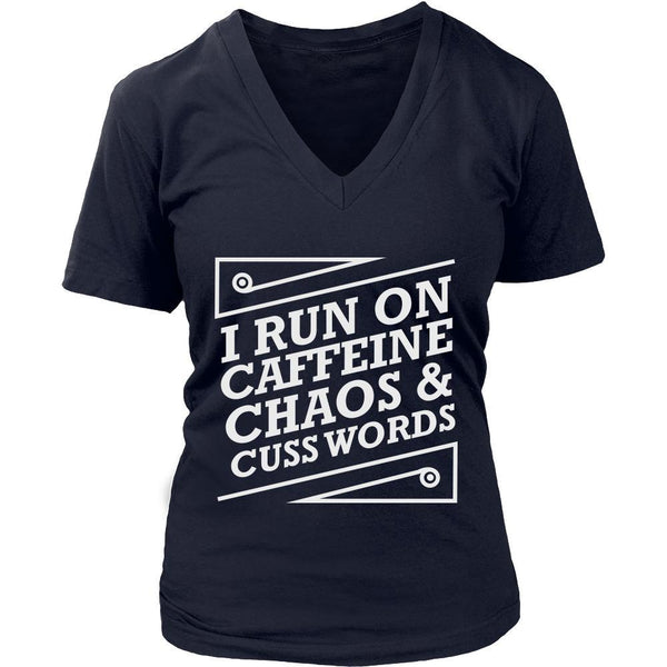 I Run On Caffeine Chaos & Cuss Words Humor Gag Funny Quotes V-Neck/T-Shirt/Crewneck Sweatshirt/Hoodie For Women-T-shirt-District Womens V-Neck-Navy-JoyHip.Com