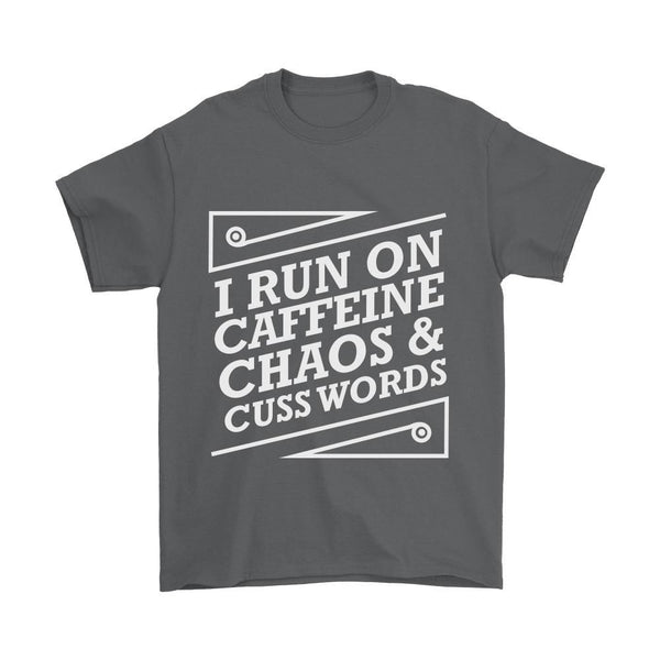 I Run On Caffeine Chaos & Cuss Words Humor Gag Funny Quotes V-Neck/T-Shirt/Crewneck Sweatshirt/Hoodie For Women-T-shirt-Gildan Mens T-Shirt-Grey-JoyHip.Com