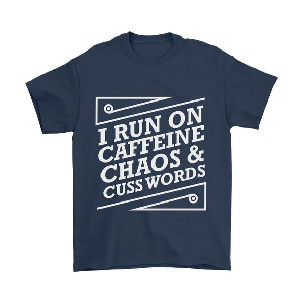 I Run On Caffeine Chaos & Cuss Words Humor Gag Funny Quotes V-Neck/T-Shirt/Crewneck Sweatshirt/Hoodie For Women-T-shirt-Gildan Mens T-Shirt-Navy-JoyHip.Com
