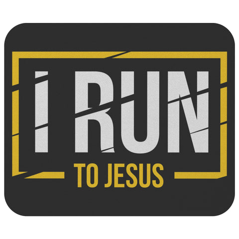 I Run To Jesus Mouse Pad Unique Christian Gift Ideas Religious Spiritual Present-Mousepads-Black-JoyHip.Com