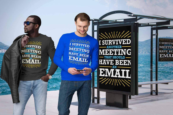 I Survived Another Meeting That Should Have Been An Email Funny Gag Gift Sweater-T-shirt-JoyHip.Com