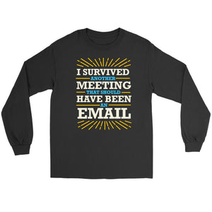 I Survived Another Meeting That Should Have Been An Email Funny Gift Long Sleeve-T-shirt-Gildan Long Sleeve Tee-Black-JoyHip.Com