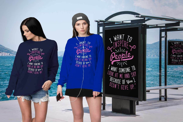 I Want To Inspire People Because Of You I Didnt Give Up Breast Cancer Sweater-T-shirt-JoyHip.Com