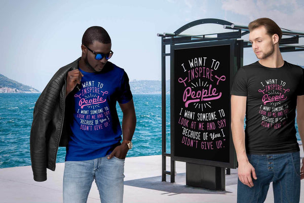 I Want To Inspire People Because Of You I Didnt Give Up Breast Cancer TShirt-T-shirt-JoyHip.Com