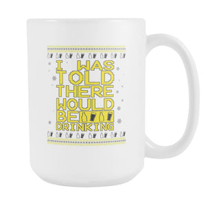 I Was Told There Would Be Drinking Funny Ugly Christmas Sweater White 15oz Coffee Mug-Drinkware-Ugly Christmas Sweater White 15oz Coffee Mug-JoyHip.Com