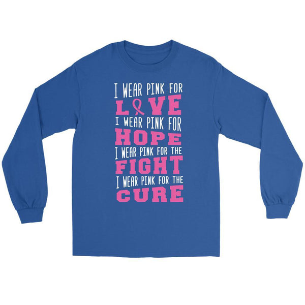 I Wear Pink For Love Hope Fight Cure Breast Cancer Awareness Gifts Long Sleeve-T-shirt-Gildan Long Sleeve Tee-Royal Blue-JoyHip.Com