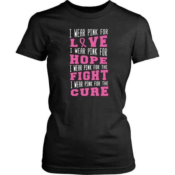 I Wear Pink For Love Hope Fight Cure Breast Cancer Awareness Gifts Women TShirt-T-shirt-District Womens Shirt-Black-JoyHip.Com