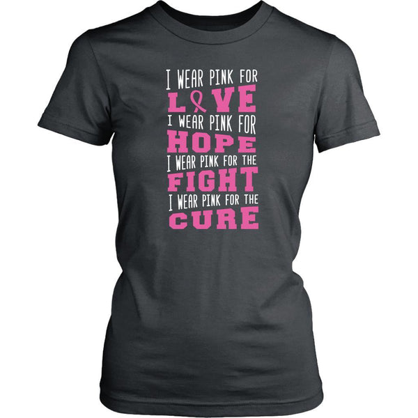 I Wear Pink For Love Hope Fight Cure Breast Cancer Awareness Gifts Women TShirt-T-shirt-District Womens Shirt-Grey-JoyHip.Com