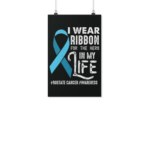 I Wear Ribbon For The Hero In My Life Prostate Cancer Posters Ideas Wall Decor-Posters 2-11x17-JoyHip.Com