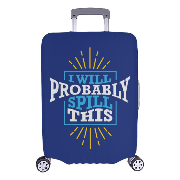 I Will Probably Spill This Funny Travel Luggage Cover Suitcase Protector Baggage-L-Navy-JoyHip.Com